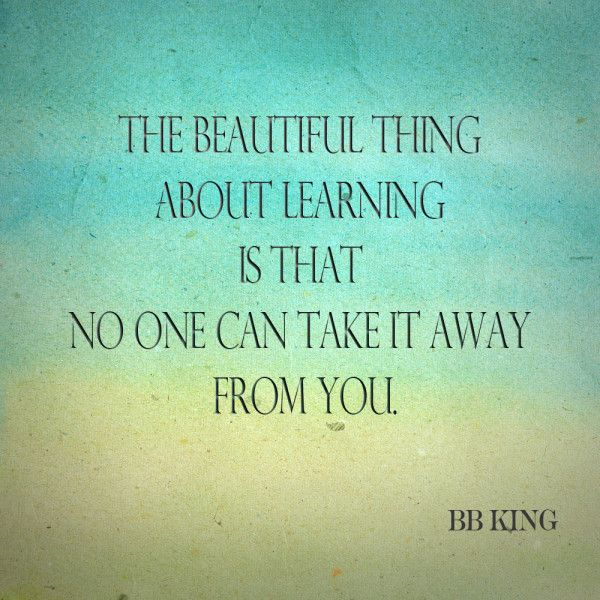 Swept away quote The beautiful thing about learning is that no one can take it away from you.