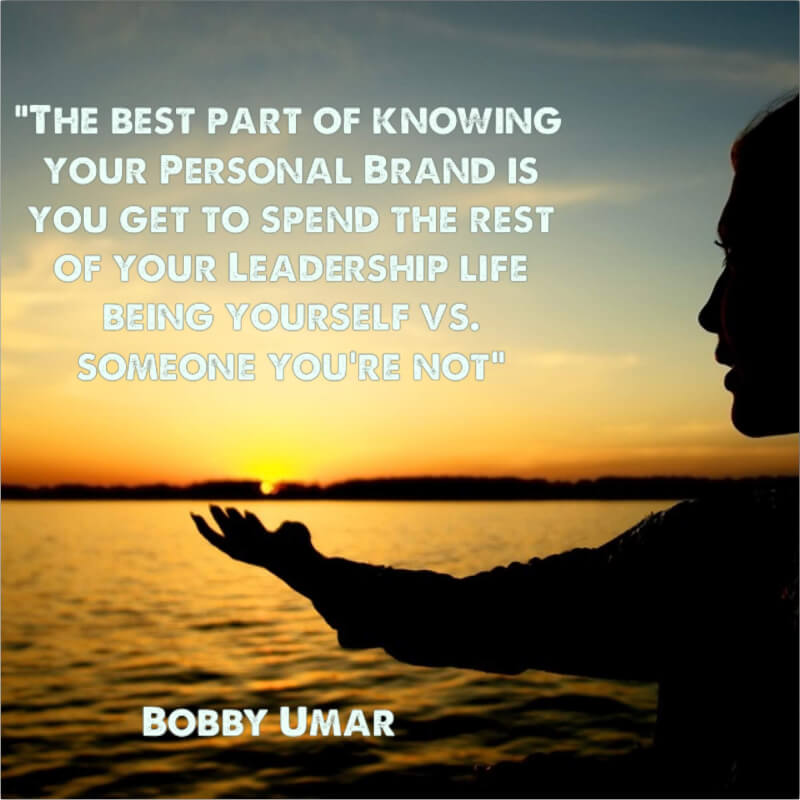Life quote The best part of knowing your personal Brand is you get to spend the best of you