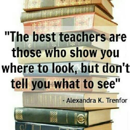 Adult education quote The best teachers are those who show you where to look, but don't tell you what