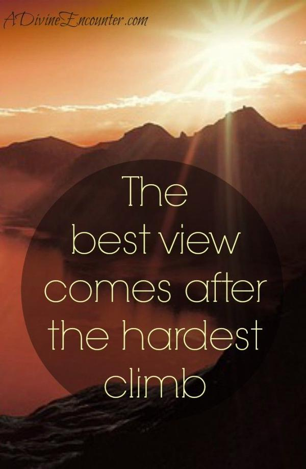 Climbs quote The best view comes after the hardest climb.