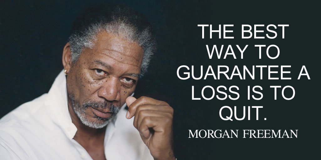 Pet loss quote The best way to guarantee a loss is to quit.