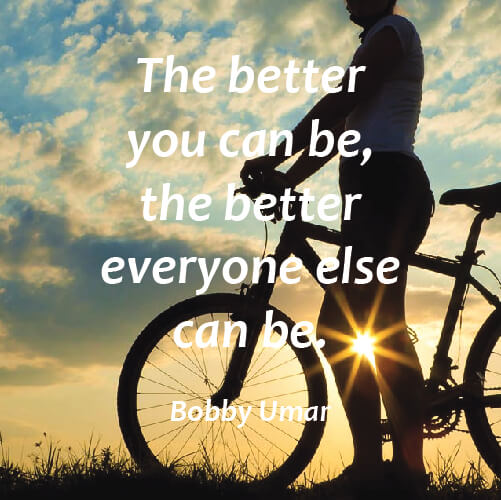 Positive quote The better you can be, the better everyone else can de.