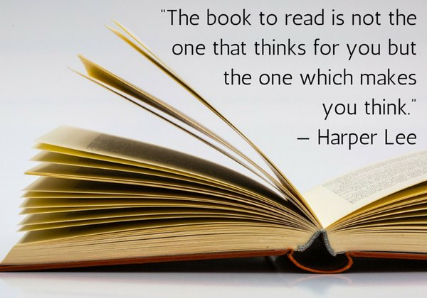 Knowledge quote The book to read is not the one that thinks for you but the one which makes you