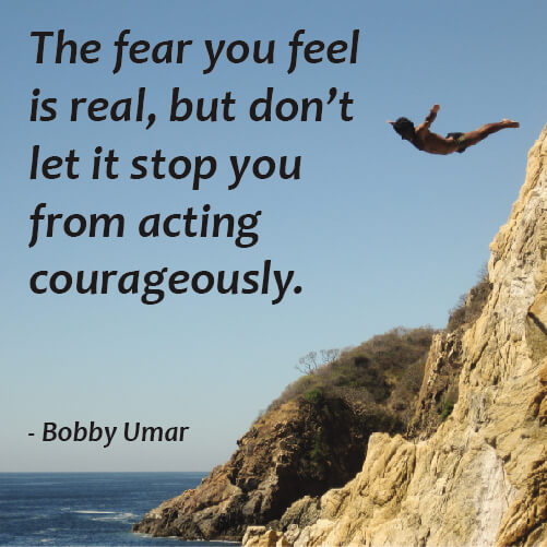 Fear quote The fear you feel is real, but don't let it stop you from acting courageously.
