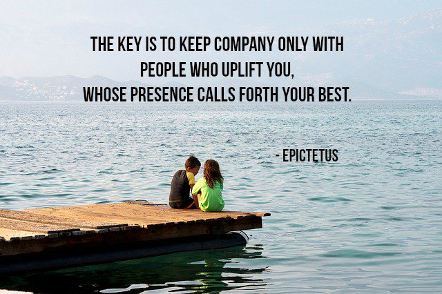 Calling quote The key is to keep company only with people who uplift you, whose presence calls