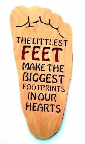 Making love quote The littlest feet make the biggest footprints in our hears.
