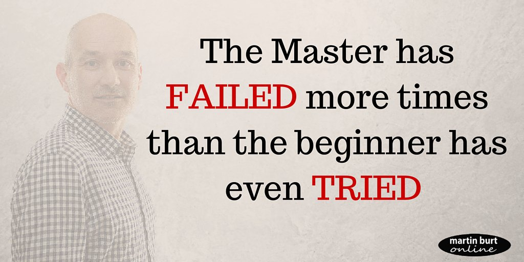 Beginner quote The MASTER has failed more times than beginner has even TRIED.