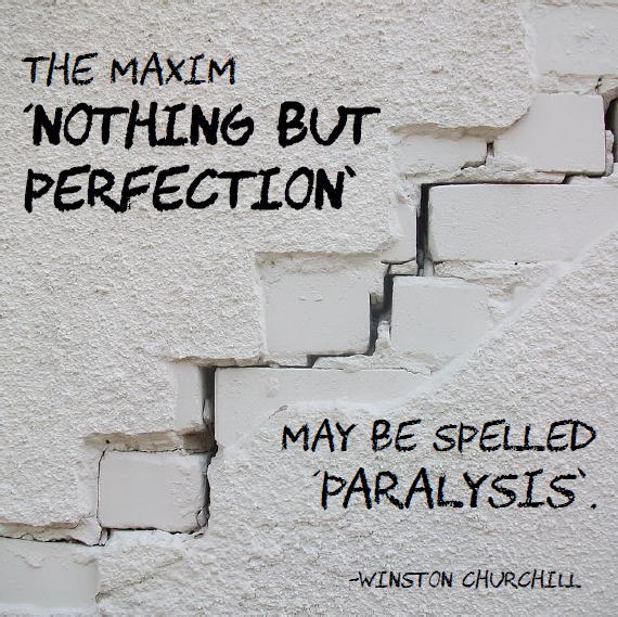 "Interpreter quote The Maxim, ""Nothing but perfection"", may be spelled ""Paralysis""."