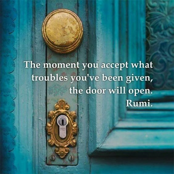 Doors quote The moment you accept what troubles you've been given, the door will open.