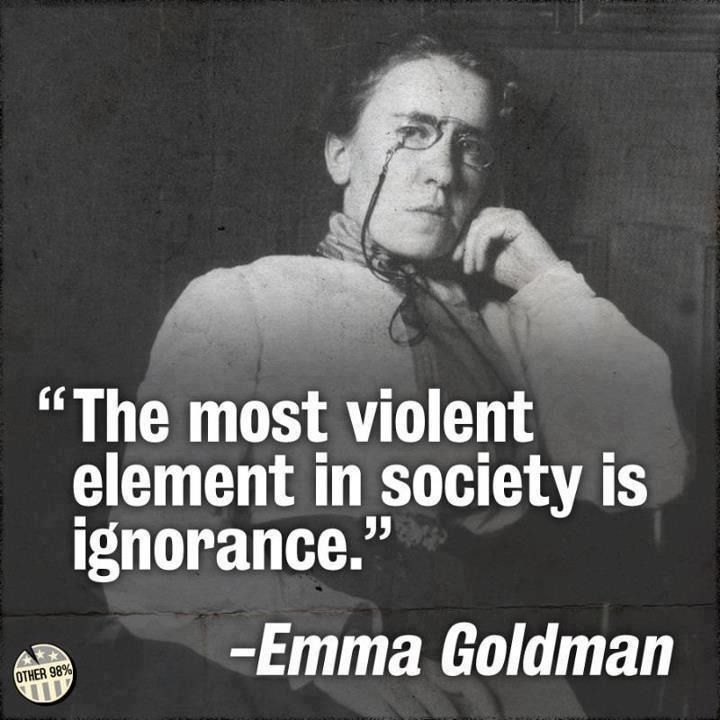 Government and society quote The most violent element in society is ignorance.