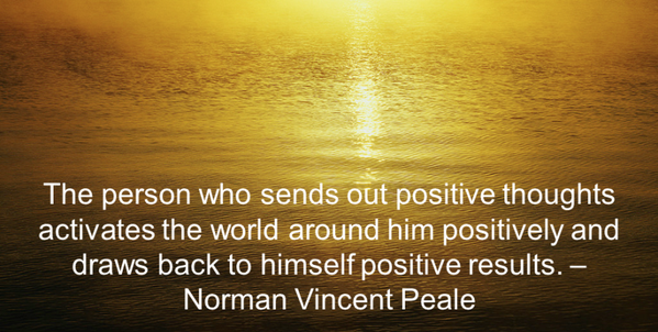 Norman Vincent Peale quote The person who sends out positive thoughts activates the world around him positi