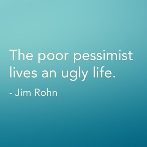 Ugliness quote The poor pessimist live an ugly life.