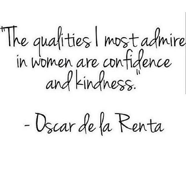 Admirer quote The qualities I most admire in women are confidence and kindness.
