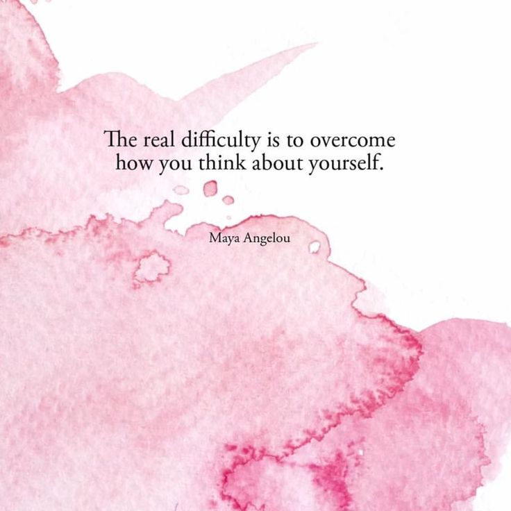 Thinking quote The real difficulty is to overcome how you think about yourself.