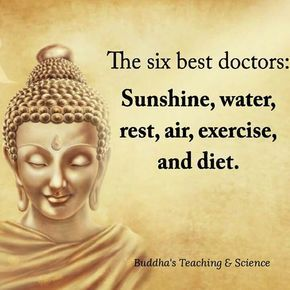 Oil and water quote The six best doctors: Sunshine, water, rest, air, exercise and diet.