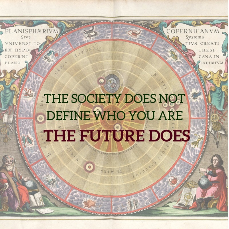 Government and society quote The society does not define who you are, the future does.