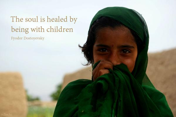 Fyodor Dostoyevsky quote The soul is healed by being with children