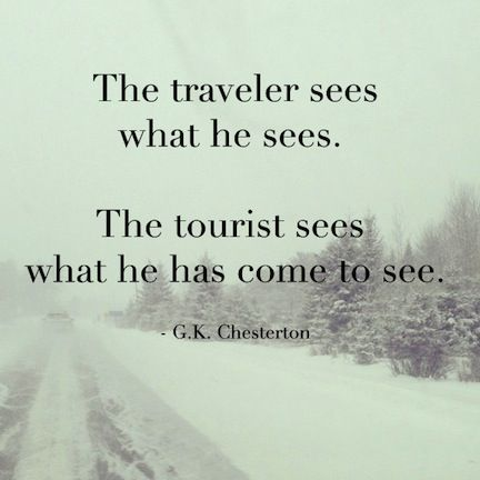 Land quote The traveler sees what he sees. The tourist sees what he has come to see.