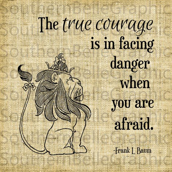 Face your fears quote The true courage is in facing danger when you are afraid.