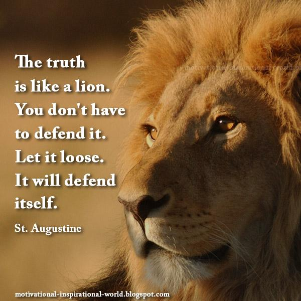 Fight quote The truth is like a lion. You don't have to defend it. Let it loose. It will def