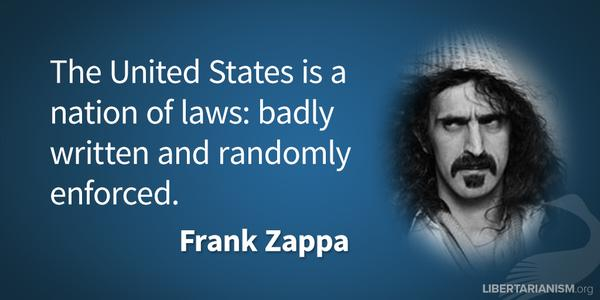 Enforce quote The United States is a nation of laws: badly written and randomly enforced.