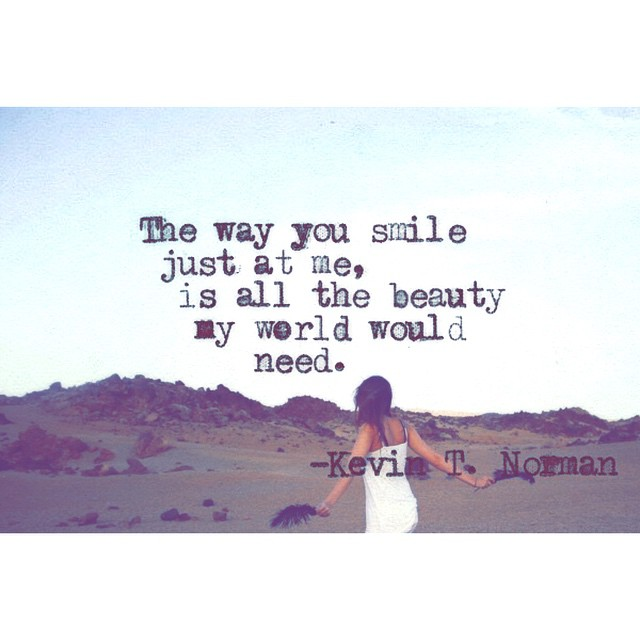 Best Smile In The World Quotes: The Way You Smile Just At Me, Is All The Smile Quote