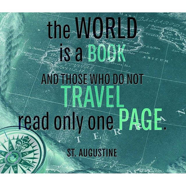 Saint Augustine quote The world is a book and those who do not travel read only one page.