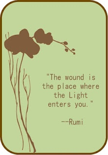 Enters quote The wound is the place where the Light enters you.