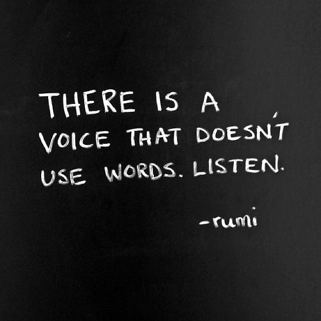 Single word quote There is a voice that doesn't use words. Listen.