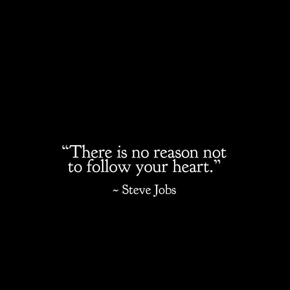 Intuitions quote There is no reason not to follow yur heart.