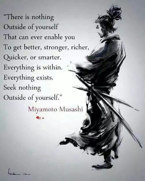 Existance quote There is nothing outside of yourself. That can ever enable you to get better, st
