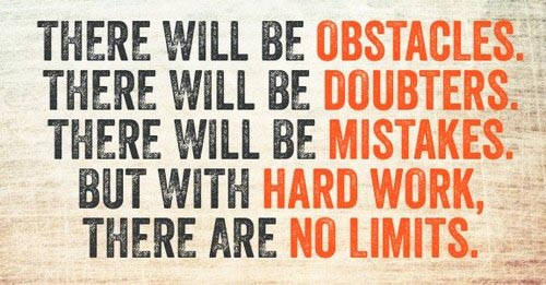 Limits quote There will be obstacles. There will be doubters. There will be mistakes. But wit