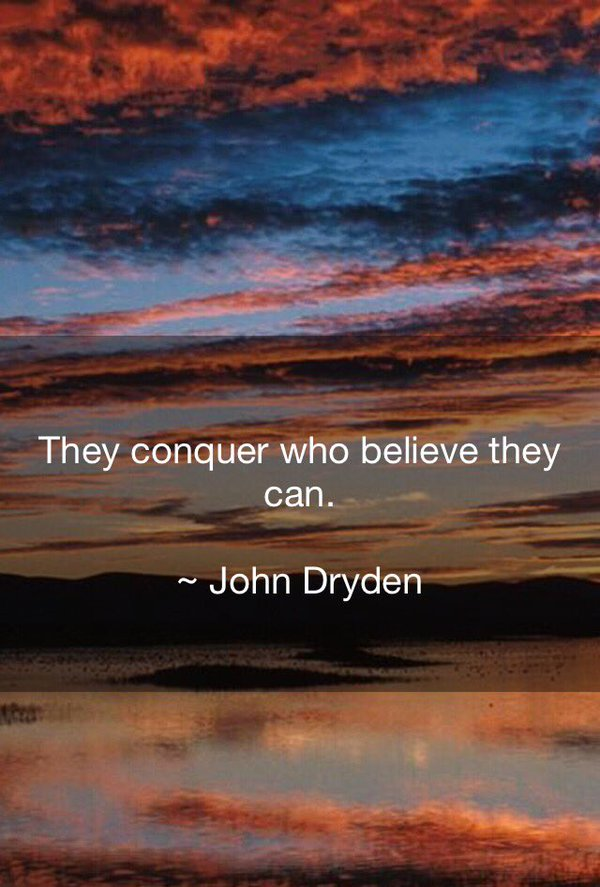 Conquer quote They conquer who believe they can.