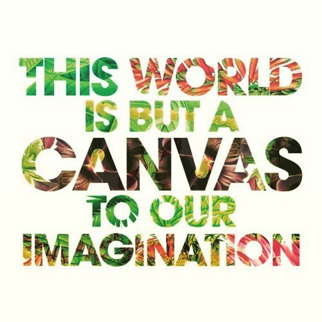 Canvas quote This world is but a canvas to our imagination.