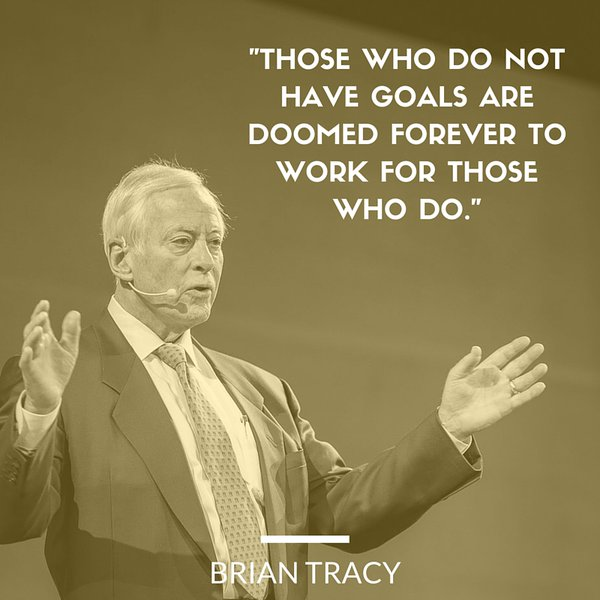 Forever quote Those who do not have goals are doomed forever to work for those who do.