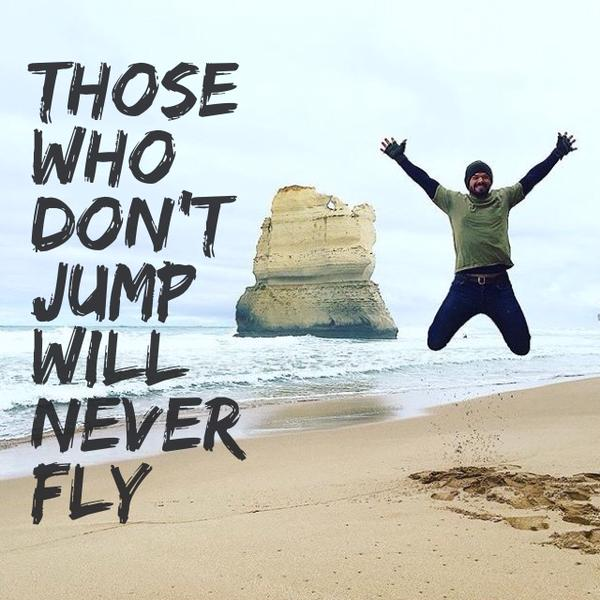 Jump quote Those who don't jump will never fly.