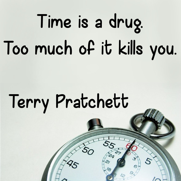 Picture quote by Terry Pratchett about time