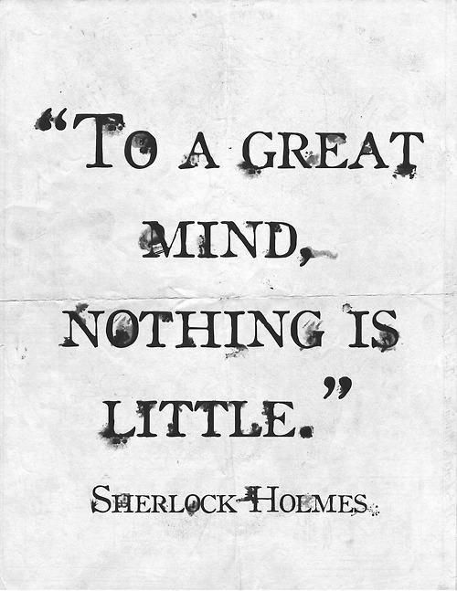 Great business quote To a great mind, nothing is little.