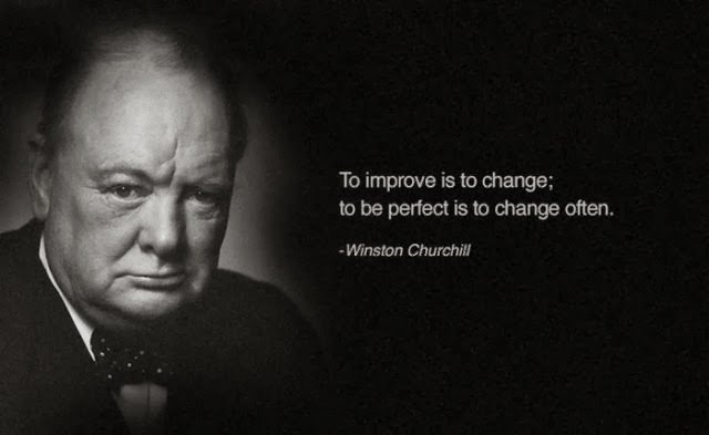 Improve quote To improve is to change; to be perfect is to change often.