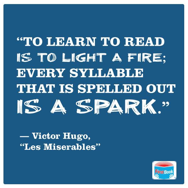 Victor Hugo quote To learn to read is to light a fire; every syllable that is spelled out is a spa