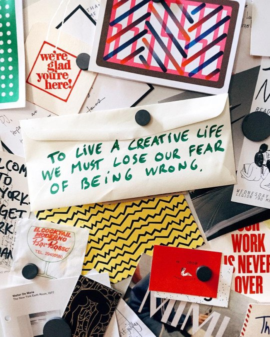To live a creative life we must lose our fear of being wrong. -