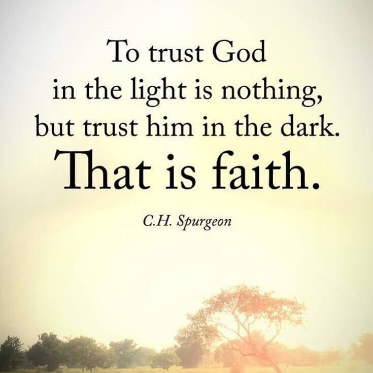 Light up quote To trust God in the light is nothing, but to trust him in the dark, that is fait