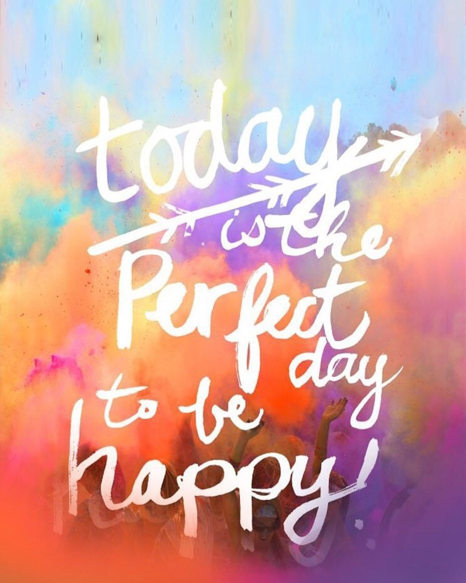 Perfection quote Today is the perfect day to be happy.
