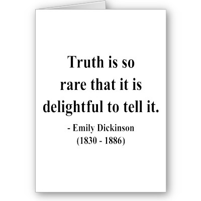 Delightful quote Truth is so rare that it is delightful to tell it.