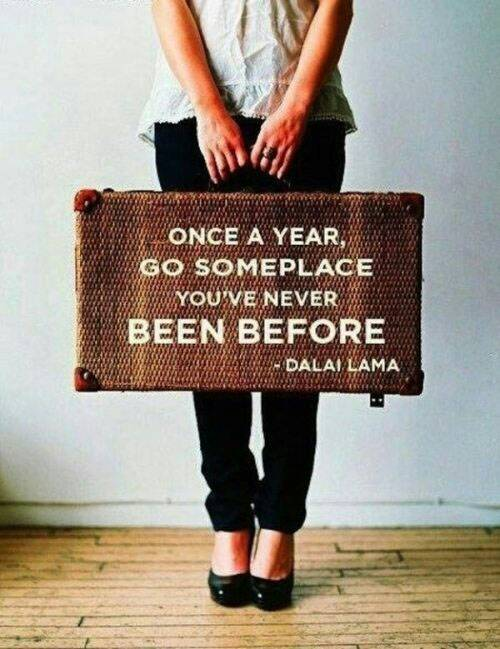 Vacations quote Once a year, go someplace you've never been before