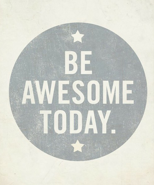 Awesome quote Be awesome today