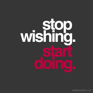 Initiative quote Stop wishing. Start Doing