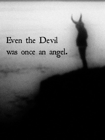 Angeles quote Even the devil was once an angel