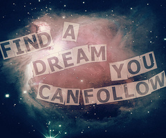 Follow your dreams quote Find a dream you can follow