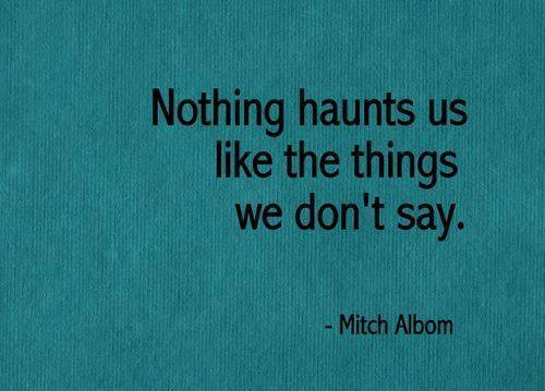 Kept secrets quote Nothing haunts us like the things we don't say
